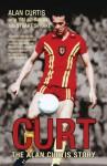 Curt: The Alan Curtis Story - Alan Curtis, Tim Johnson, Stuart Sprake, Roberto Martinez