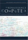 The Renaissance Computer: Knowledge Technology in the First Age of Print - Neil Rhodes