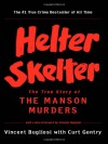 Helter Skelter (25th Anniversary Edition) - Vincent Bugliosi, Curt Gentry
