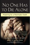 No One Has to Die Alone: Preparing for a Meaningful Death - Lani Leary, Jean Watson