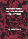 Pewter Wing, Golden Horns, Stone Veils - John Hejduk