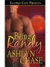 Being Randy - Ashlyn Chase