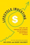 Lifecycle Investing: A New, Safe, and Audacious Way to Improve the Performance of Your Retirement Portfolio - Ian Ayres, Barry J. Nalebuff