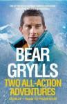 Bear Grylls: Two All-Action Adventures - Bear Grylls