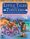 Little Tales for Toddlers - Nicola Baxter, Cathie Shuttleworth