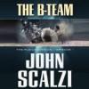 The B-Team - John Scalzi, William Dufris