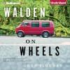 Walden on Wheels: On the Open Road from Debt to Freedom - Ken Ilgunas