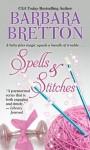 Spells & Stitches - Barbara Bretton