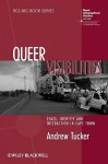Queer Visibilities: Space, Identity and Interaction in Cape Town - Andrew Tucker