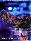 Spark of a Wolf - Christy Poff