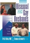 Bisexual and Gay Husbands: Their Words, Their Stories - Fred Klein, Thomas Schwartz