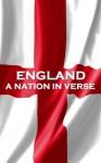 England, A Nation In Verse - Alfred Tennyson, William Wordsworth, William Shakespeare