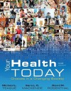 Your Health Today: Choices in a Changing Society - Michael L. Teague, Sara Mackenzie, David Rosenthal