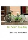 The Parson's Horn-Book - Samuel Lover, Thomasth Browne