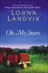 Oh My Stars - Lorna Landvik