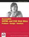Accessible XHTML and CSS Web Sites: Problem - Design - Solution - Jon Duckett