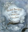 Mr. and Mrs. God in the Creation Kitchen - Nancy Wood, Timothy Basil Ering