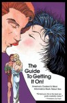 The Guide To Getting It On: A New And Mostly Wonderful Book About Sex For Adults For All Ages. - Paul Joannides, Daerick Gröss