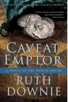 Caveat Emptor: A Novel of the Roman Empire - Ruth Downie