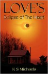 Love's Eclipse of the Heart - K.S. Michaels