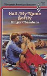 Call My Name Softly - Ginger Chambers