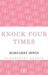 Knock Four Times - Margaret Irwin