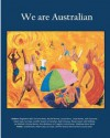 We Are Australian (Vol 1 Colour Edition): Australian Stories by Aussies - Rina Robinson, Jennifer Goard, Jo Tregellis, Jo Hanrahan, Magdalena Ball, Victoria Norton, Christina Batey, Louise Berry, John McBride, Gail Hennessy, L.M. Visman, Matthew Ward, Julie Cochrane, Adam Cope, Les Cope, Rachel Bennet, Linda Brooks