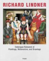 Richard Lindner: Catalogue Raisonne of Paintings, Watercolors, and Drawings - Werner Spies