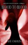 Blood To Blood (YA Fantasy) - Ife Oshun