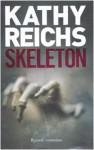 Skeleton - Kathy Reichs, Irene Annoni