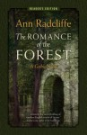 The Romance of the Forest: A Gothic Novel (Reader's Edition) - Ann Radcliffe, Sandra K Williams