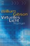 Virtuelles Licht - William Gibson