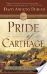Pride of Carthage Pride of Carthage Pride of Carthage - David Anthony Durham