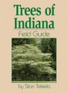 Trees of Indiana Field Guide (Field Guides) - Stan Tekiela