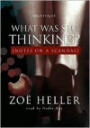 What Was She Thinking? Notes on a Scandal - Zoë Heller, Nadia May