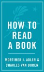 How to Read a Book (A Touchstone book) - Charles Van Doren, Mortimer J. Adler