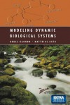 Modeling Dynamic Biological Systems - Bruce Hannon, Matthias Ruth, S a Levin