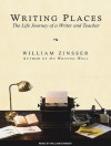 Writing Places: The Life Journey of a Writer and Teacher - William Knowlton Zinsser