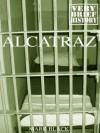 Alcatraz: A Very Brief History - Mark Black