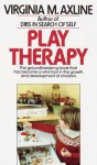Play Therapy - Virginia Mae Axline