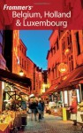 Frommer's Belgium, Holland & Luxembourg (Frommer's Complete Guides) - George McDonald