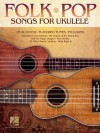 Folk Pop Songs for Ukulele - Hal Leonard Publishing Company