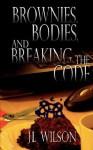 Brownies, Bodies, and Breaking the Code - J.L. Wilson