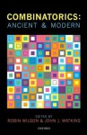 Combinatorics: Ancient & Modern - Ronald Graham, Robin Wilson, John J. Watkins, Ahmed Djebbar