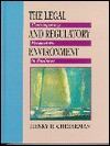 The Legal and Regulatory Environment: Contemporary Perspectives in Business - Henry R. Cheeseman