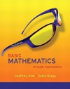 Basic Mathematics Through Applications Value Pack (Includes Mymathlab/Mystatlab Student Access Kit & Video Lectures on DVD with Optional Captioning fo - Geoffrey Akst, Sadie Bragg