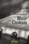 Noir Océan - Stefán Máni, Éric Boury