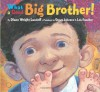 What a Good Big Brother! (Picture Book) - Diane Wright Landolf, Steve Johnson, Lou Fancher