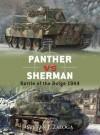 Panther vs Sherman: Battle of the Bulge 1944 - Steven J. Zaloga, Jim Laurier, Howard Gerrard