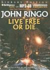 Live Free or Die - John Ringo, Dan John Miller, Mark Boyett